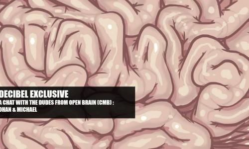 Decibel Exclusive : Michael & Ohan From Open Brain
