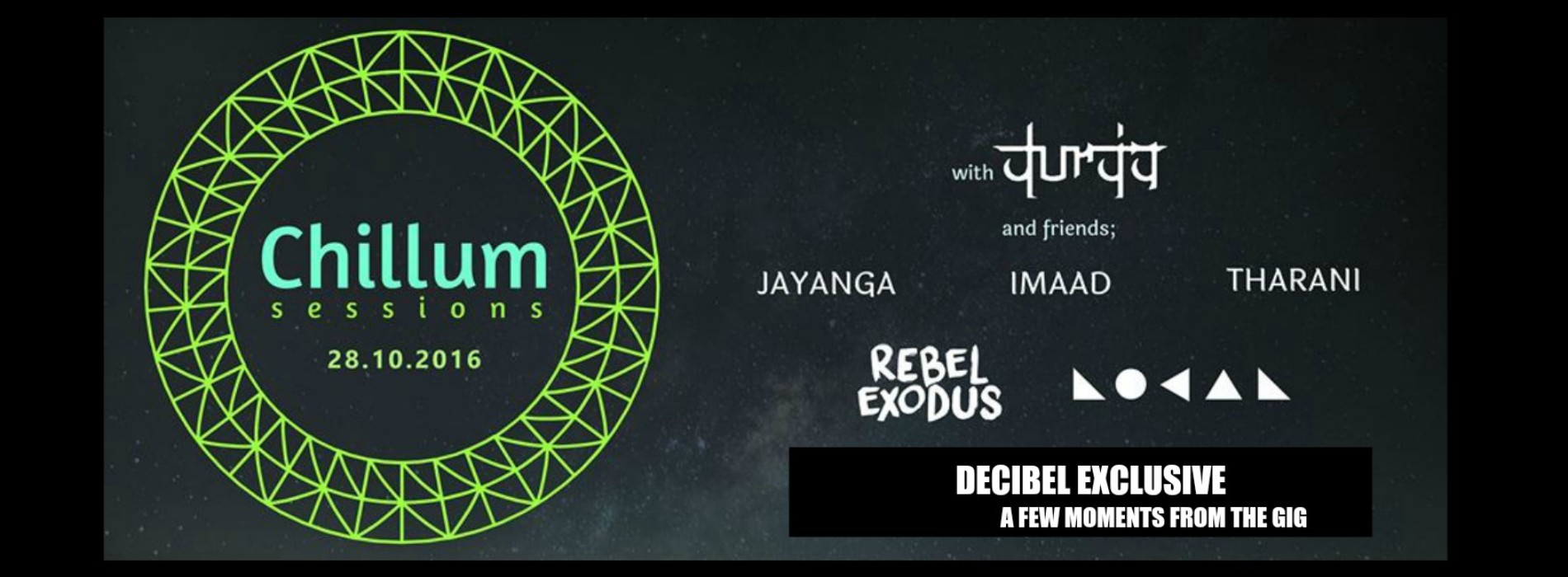 Decibel Exclusive : Moments From The Chillum Sessions