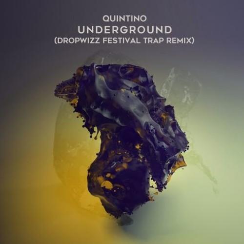 Quintino – Underground (Dropwizz 'Festival Trap' Remix)