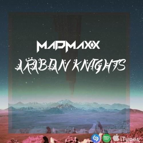 Madmaxx – Arabian Knights