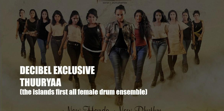Decibel Exclusive : Thuuryaa (SL's First All Female Drum Ensemble)