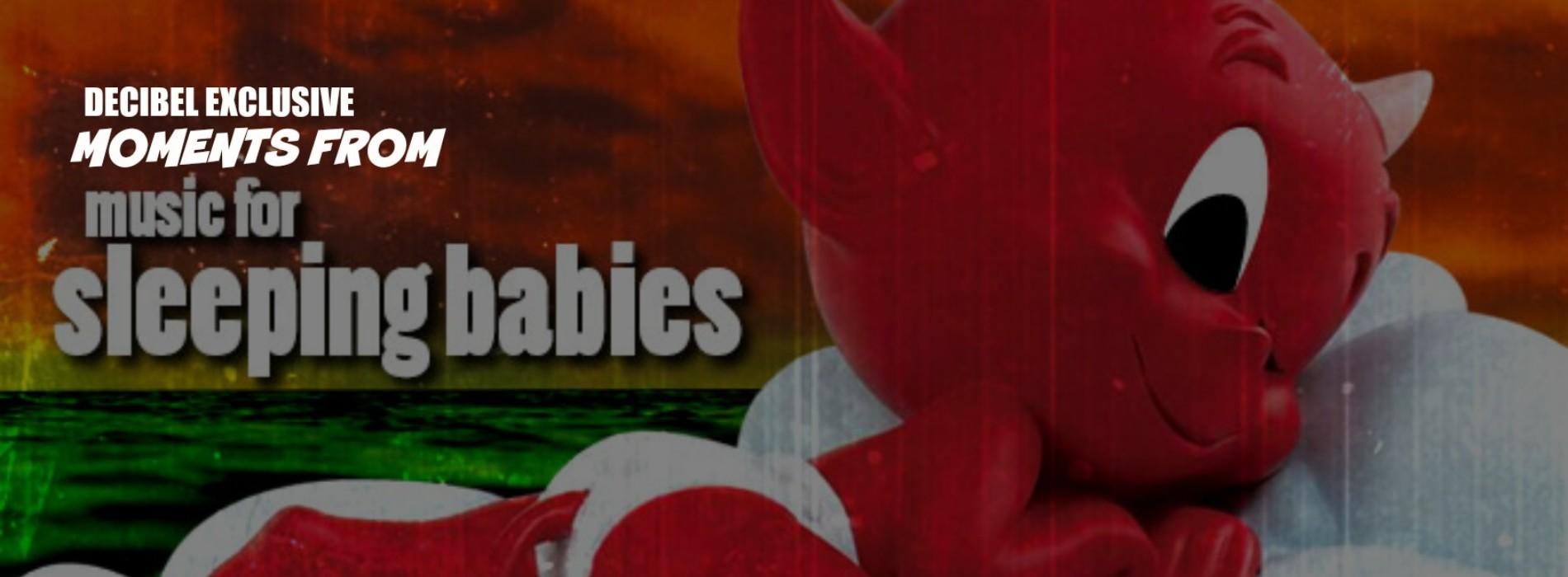 Decibel Exclusive : Music For Sleeping Babies