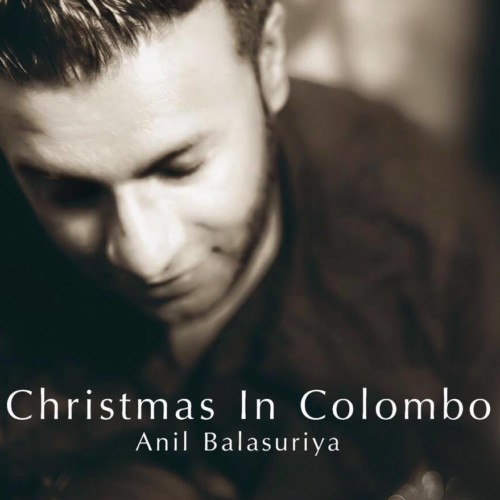 Anil Balasuriya – Christmas In Colombo (Her Song)