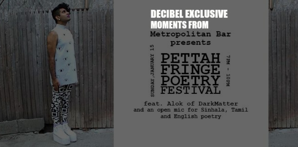Decibel Exculsive : Moments From The Pettah Poetry Fringe Festival