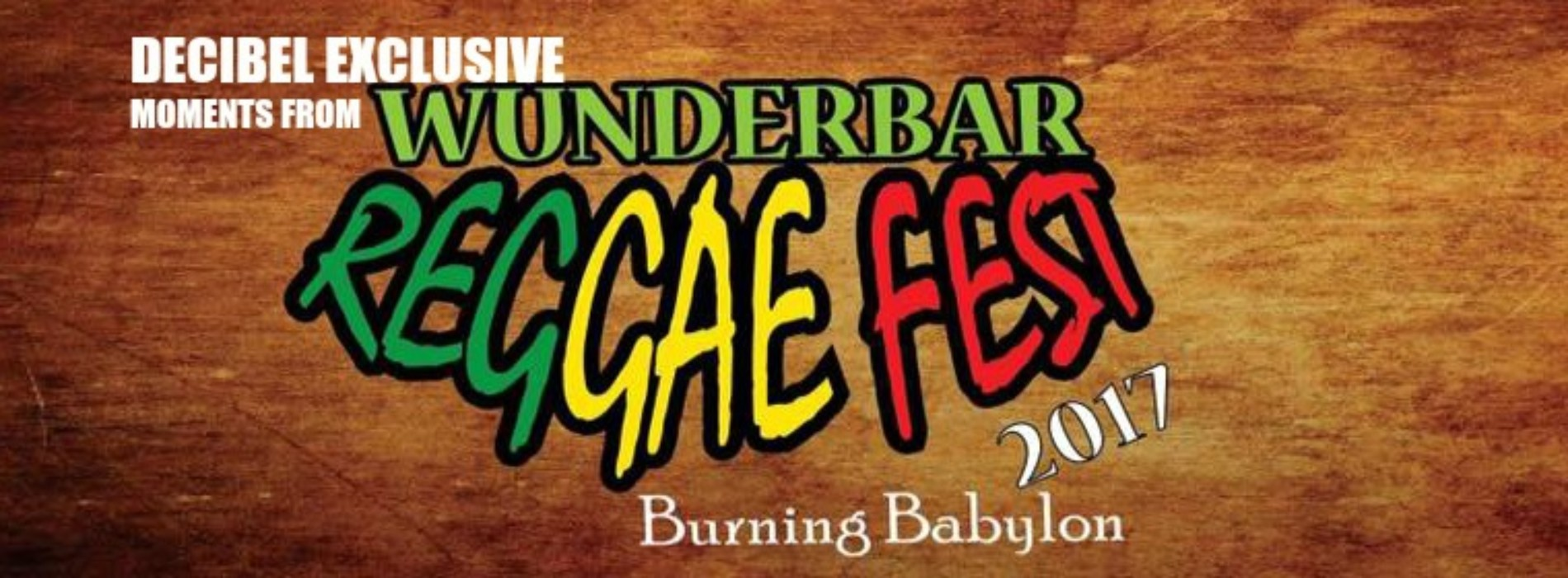 Decibel Exclusive : Moments From Wunderbar Reggae Fest 2017