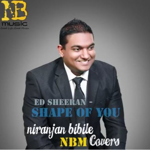 Niranjan Bibile : Shape Of You (cover)