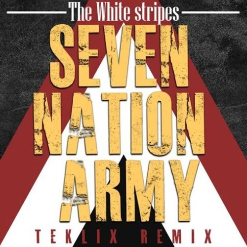 Teklix : Seven Nation Army (Remix)