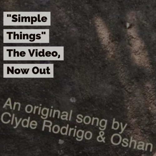 "Clyde Rodrigo & Oshan Fernando – ""Simple Things"""