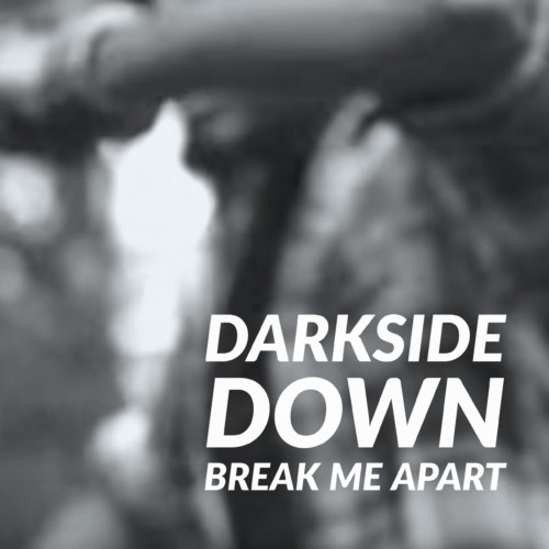 DarkSide Down – Break Me Apart [OFFICIAL VIDEO]