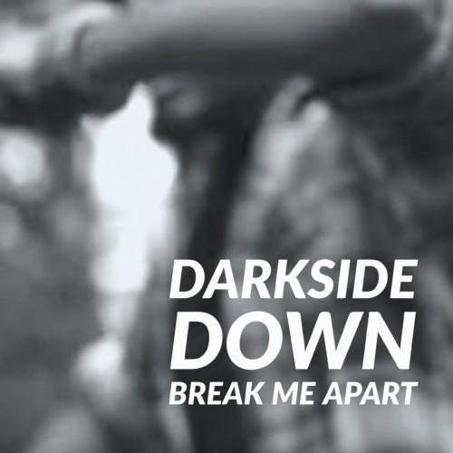DarkSide Down – Break Me Apart [OFFICIAL VIDEO]