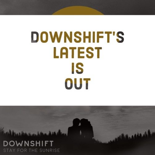 Downshift : Stay For The Sun