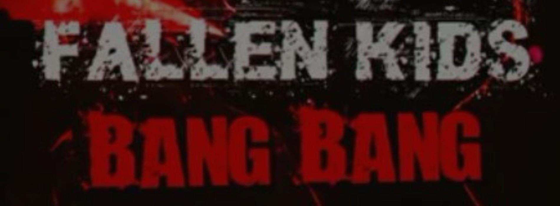 Fallen Kids – Bang Bang (Official Audio)