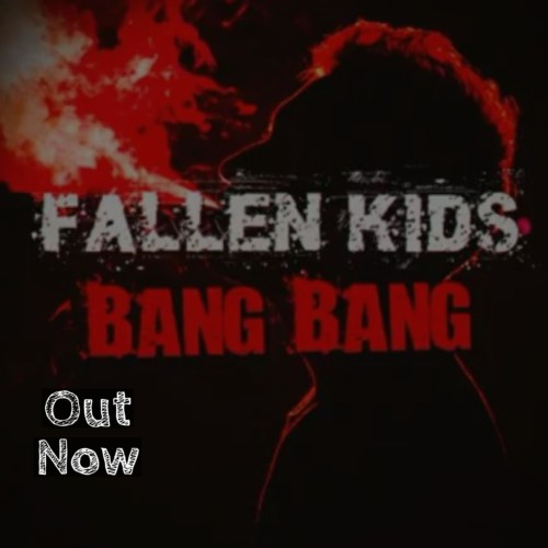 Fallen Kids – Bang Bang (Official Audio)