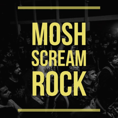 MOSH SCREAM ROCK – XI