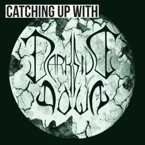 Catching Up With Darkside Down