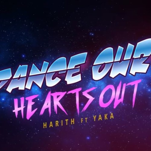 Harith Ft Yaka : Dance Our Hearts Out