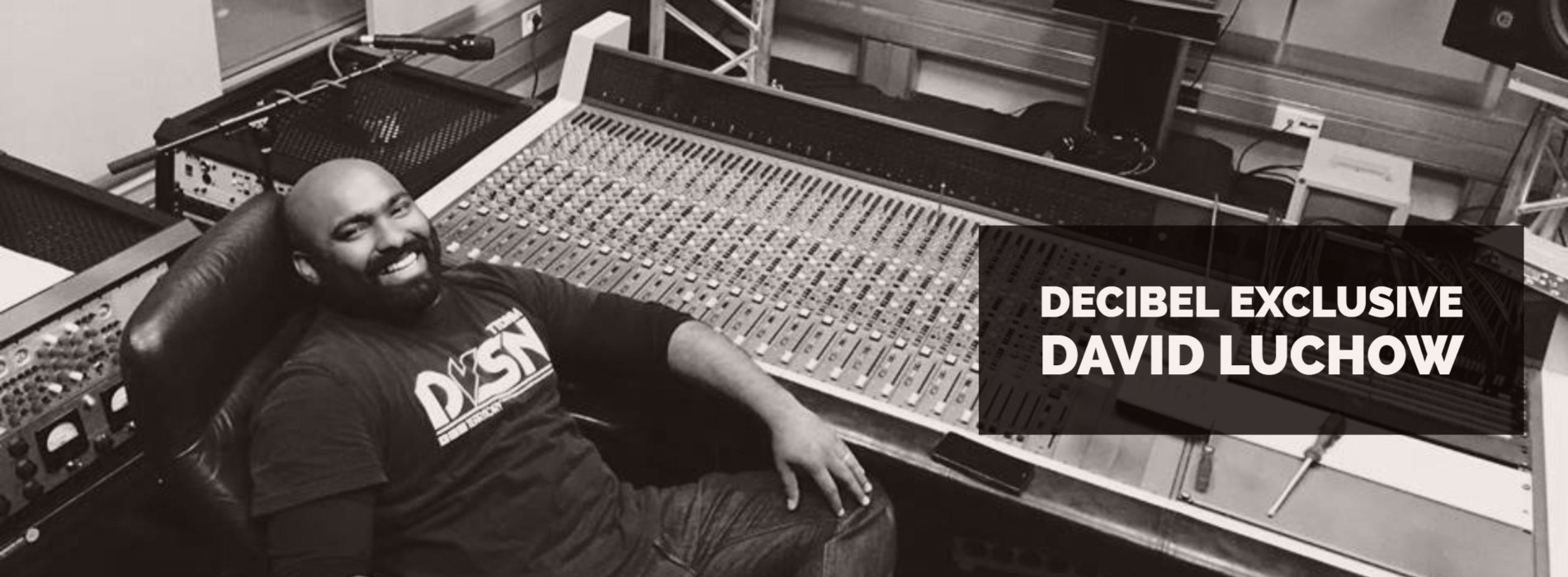 Decibel Exclusive : David Luchow