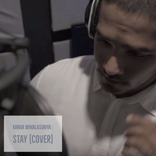 Ranga Wimalasuriya – Stay (cover)