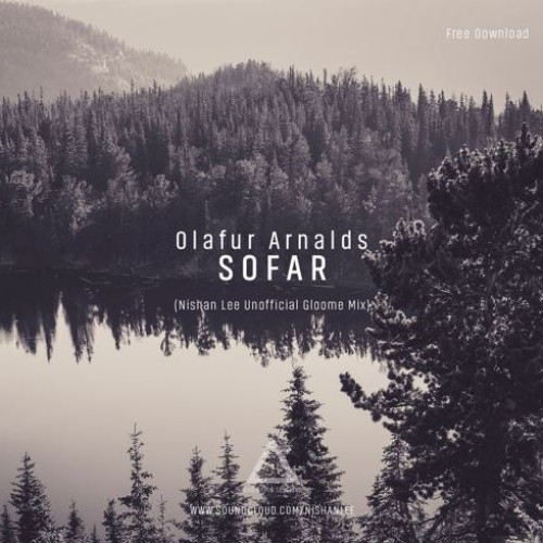 Olafur Arnalds – So Far (Nishan Lee Unofficial Gloome Mix)