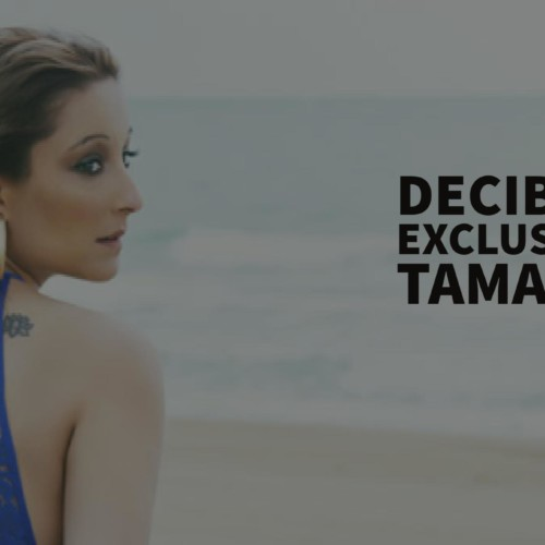 Decibel Exclusive : Tamara