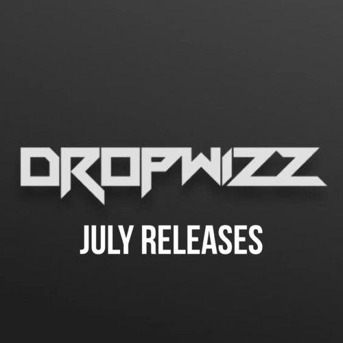 Dropwizz – The July Releases