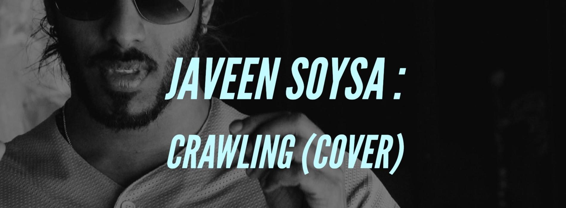 Javeen Soysa : Crawling (cover)