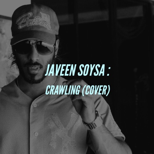 Javeen Soysa : Crawling (cover)