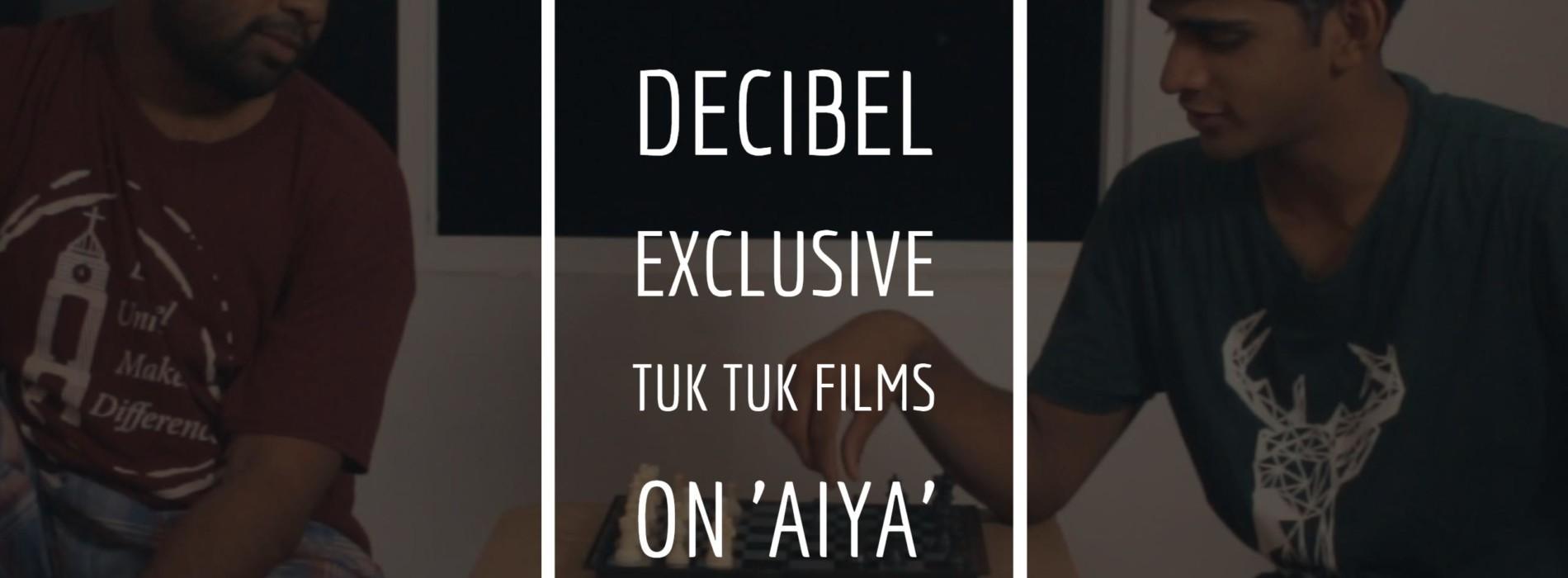 Decibel Exclusive : Aiya (the short movie)