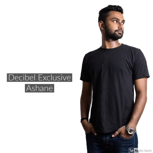 Decibel Exclusive : Ashane