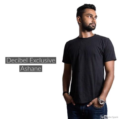 Decibel Exclusive : Ashane