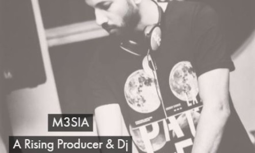 M3SIA : Get To Know That Rising Producer & DJ!