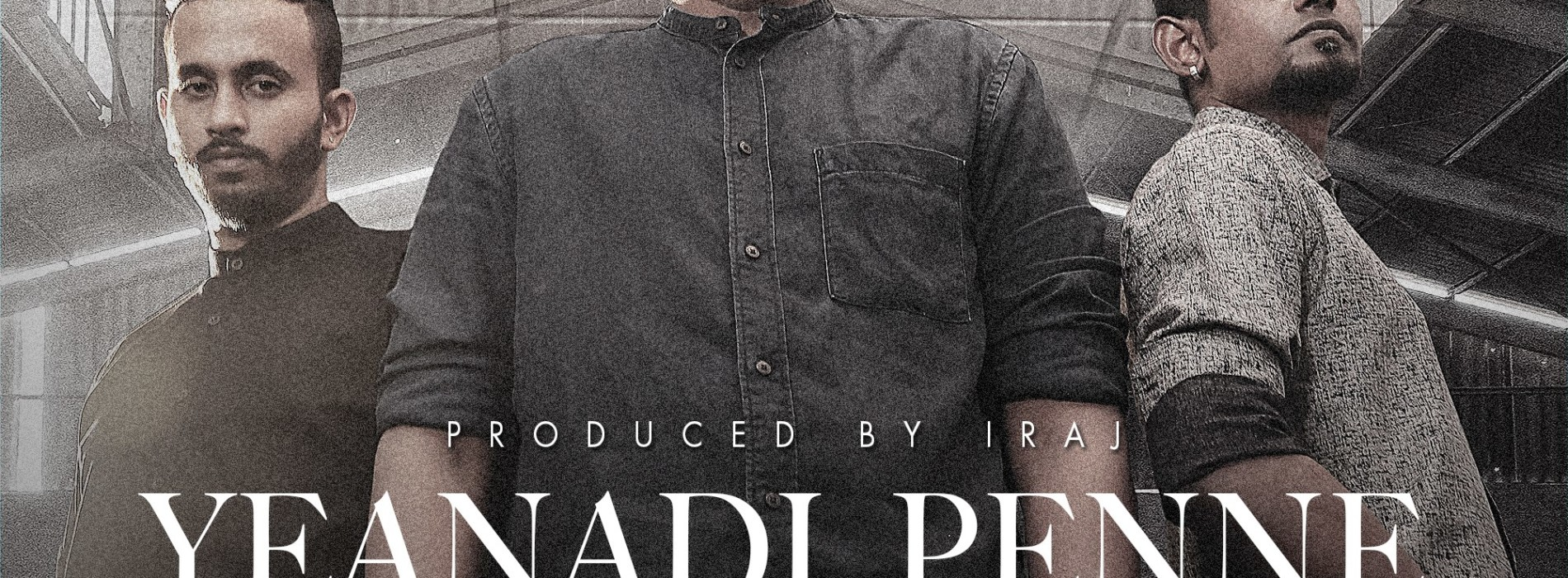Iraj Ft Krish Manoj & ADK – 'Yeanadi Penne'