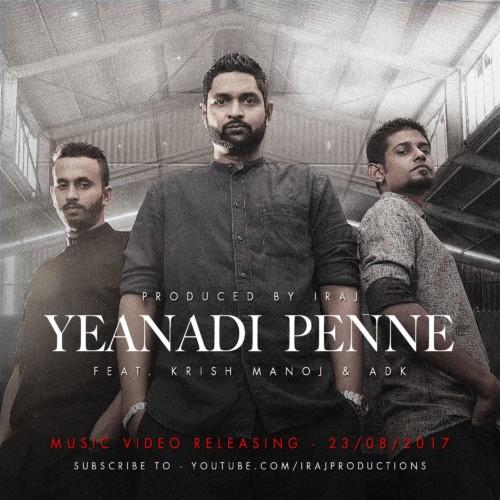 Iraj Ft Krish Manoj & ADK – 'Yeanadi Penne'