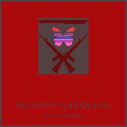 Daffy Maestro On His Latest Ep 'No Child Is Born Evil'