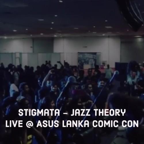 Stigmata – Jazz Theory (Live @ Asus Lanka Comic Con)