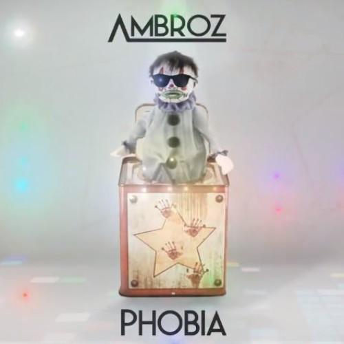 Ambroz – Phobia