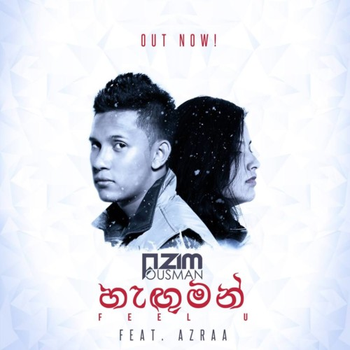 Azim Ousman, Azraa – Hanguman | හැඟුමන් (Feel U)