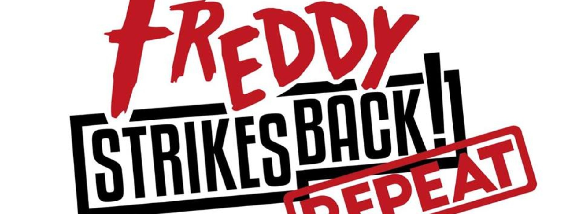 Freddy Strikes Back! – Repeat Show