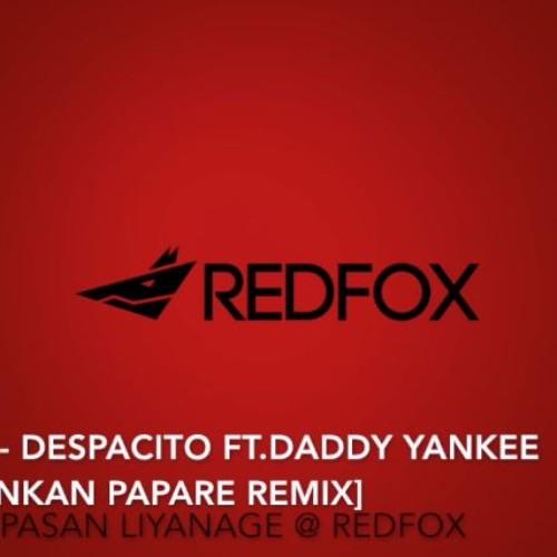 Luis Fonsi – Despacito ft. Daddy Yankee (Redfox Lankan Papare Remix)