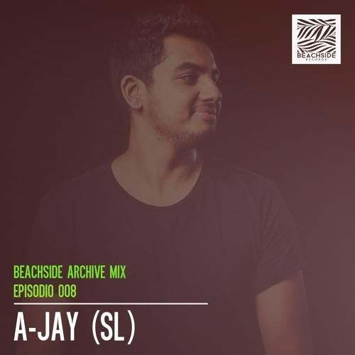 A-Jay : Beachside Archive Mix – Episode 008