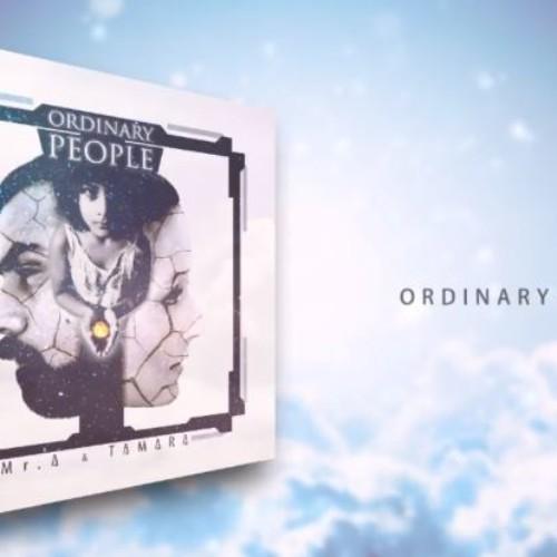 Mr. A Ft. Tamara – Ordinary People