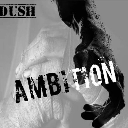 Dush Ft Anna – Ambition
