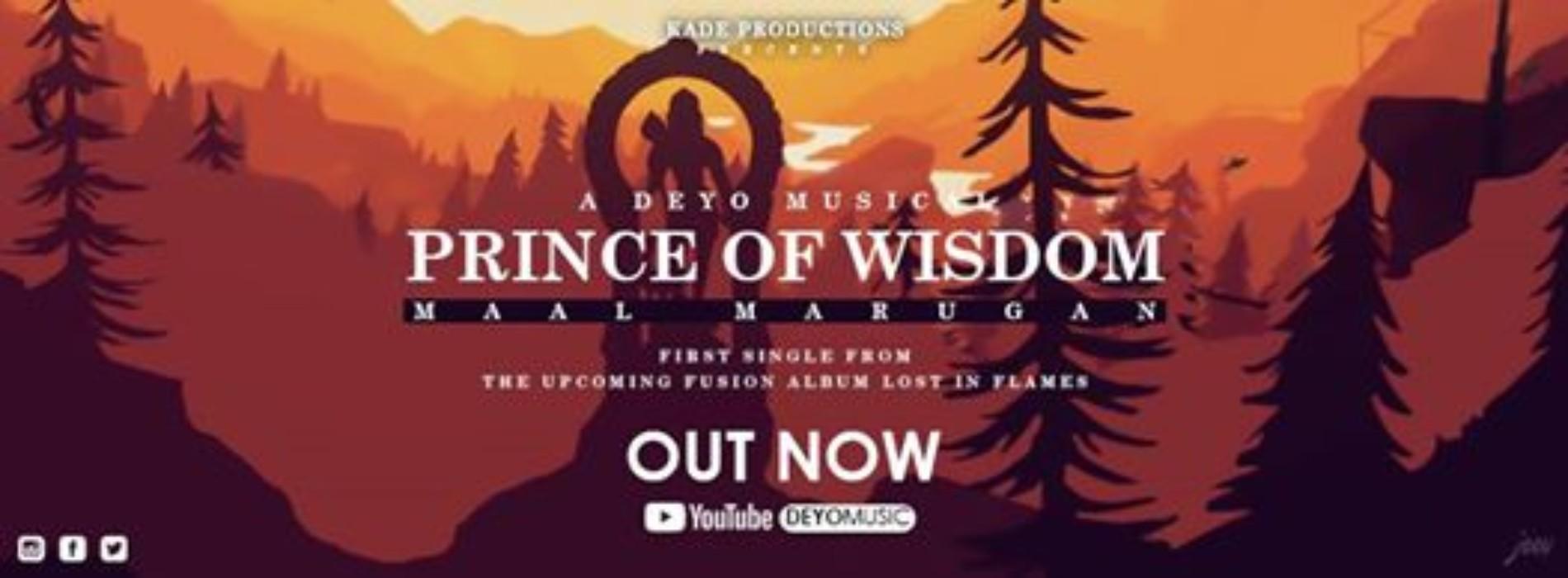 Deyo | Rolex Rasathy | Keshav Ram | Seshadri Varadarajan – Prince Of Wisdom (Maal Marugan)