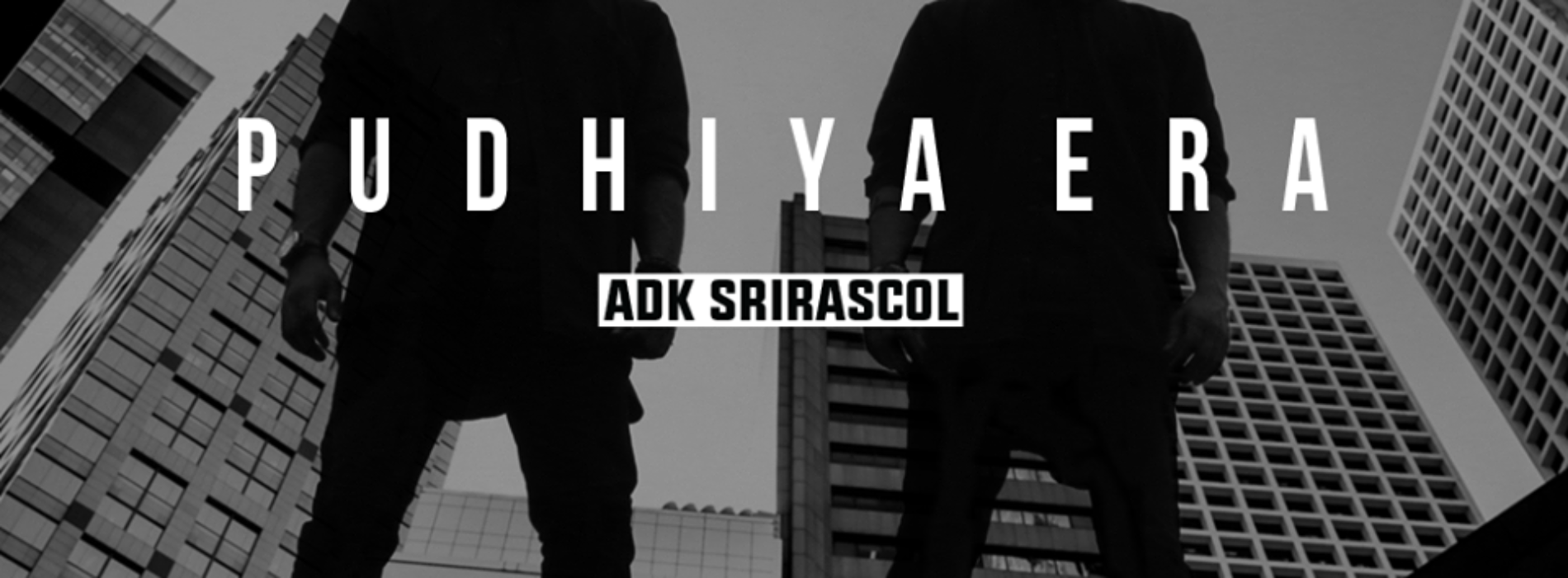 ADK SRIRASCOL – Pudhiya Era (Official Music Video)