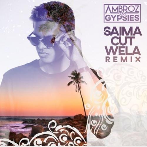 Ambroz vs Gypsies – Saima Cut Wela Remix