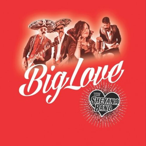 The Sheyana Band – Big Love