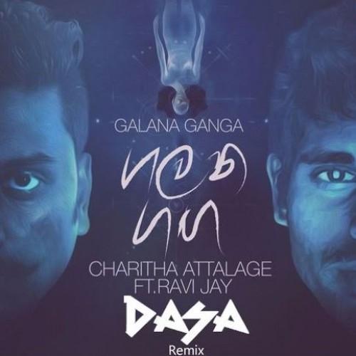 Dasa – Galana Ganga (Remix)