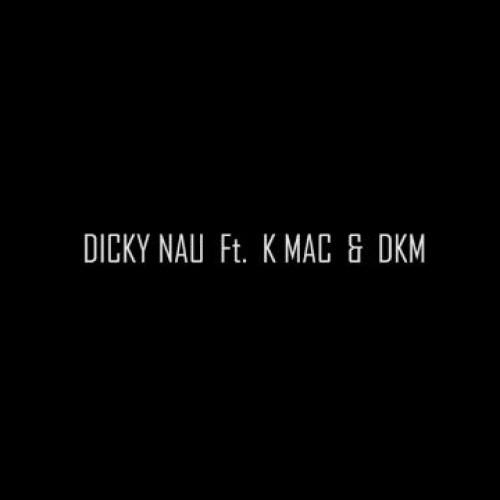 Dicky Nau Ft. K Mac & DKM – Manussakamai Wadagath ( මනුස්සකමයි වැදගත් )