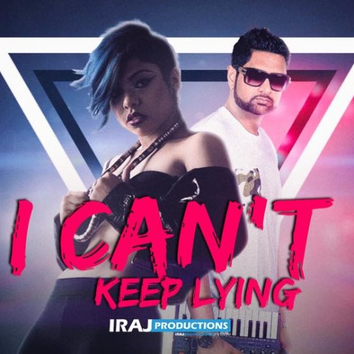 IRAJ – I Can't Keep Lying