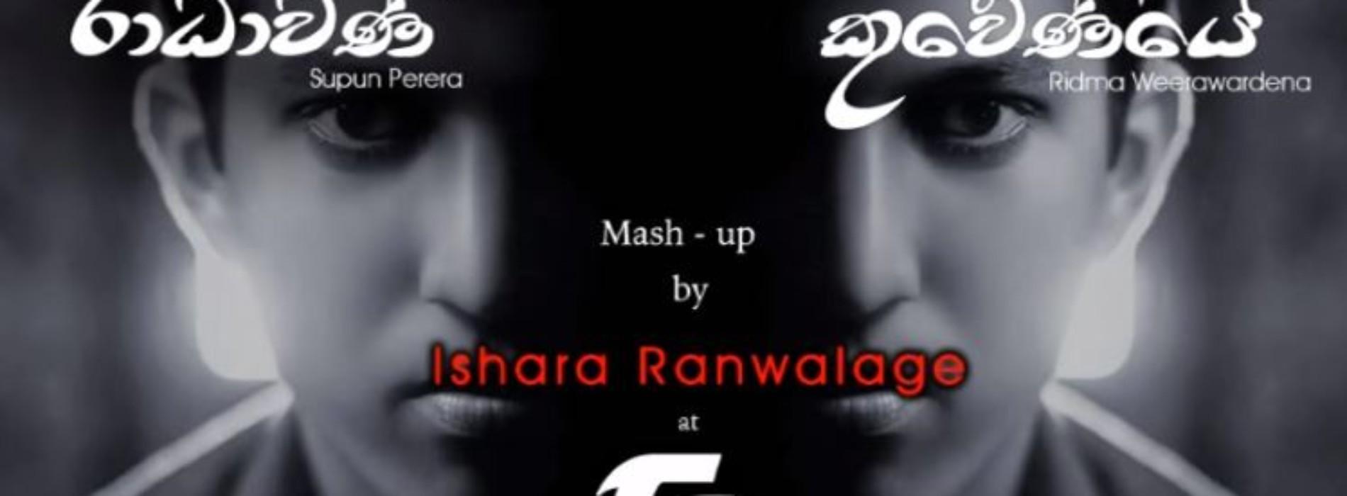 Ishara Ranwalage – Radhawani Kuweniye Mashup